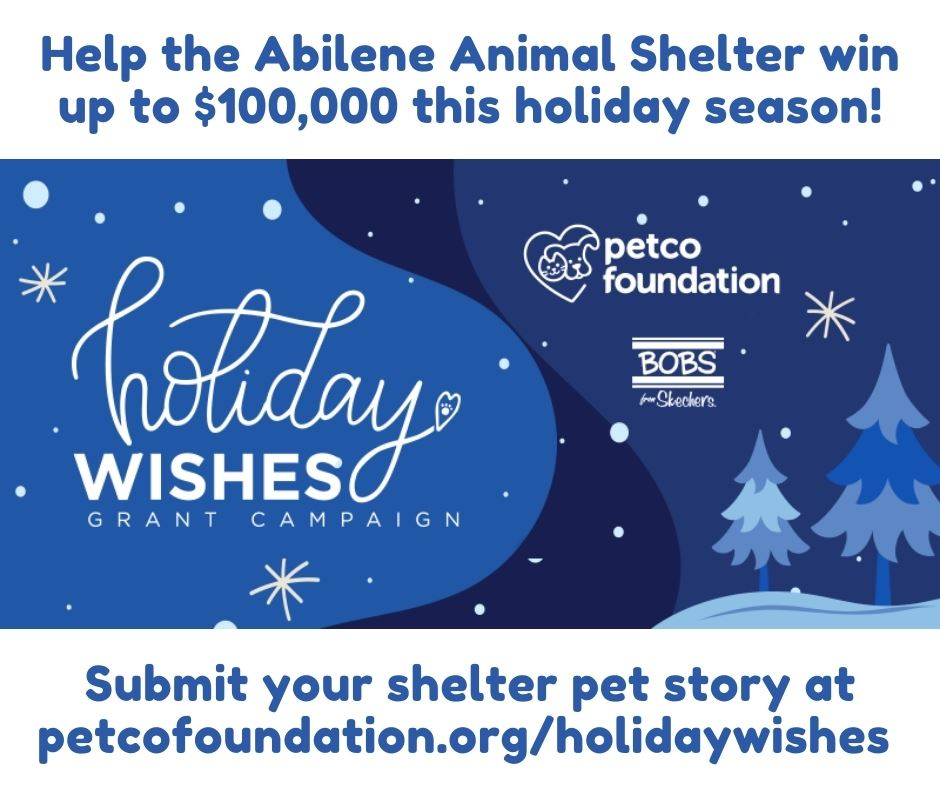 Help the Abilene Animal Shelter win 100k with the Petco Holiday Wishes grant campaign