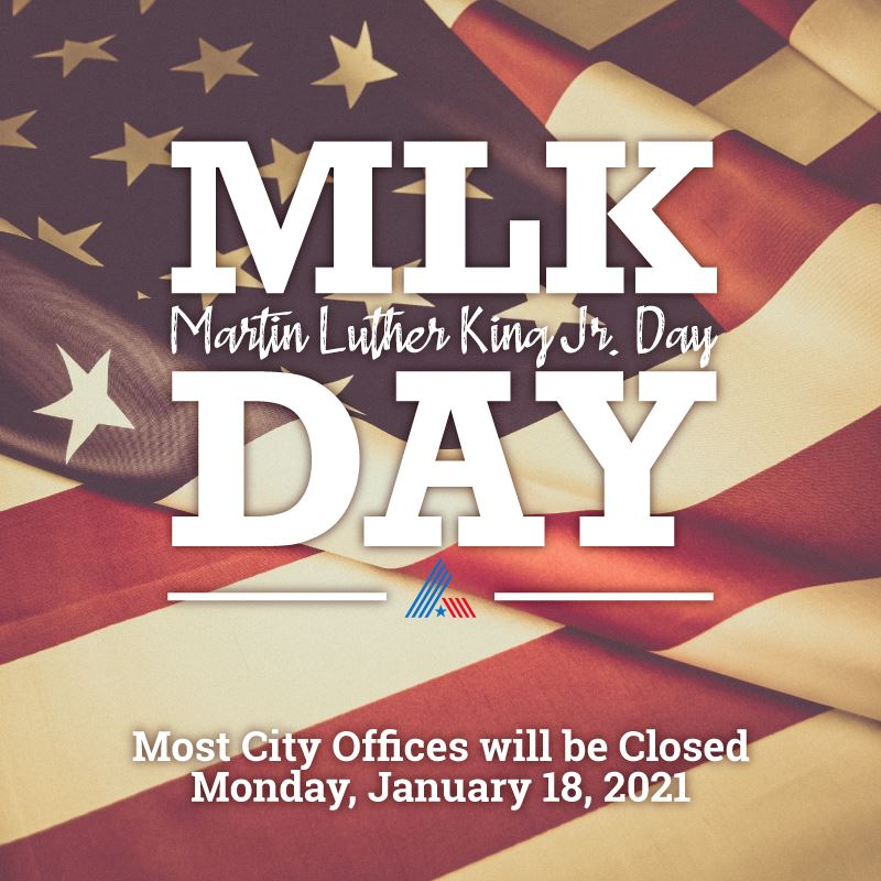 Most City offices closed January 18, 2021 for MLK holiday