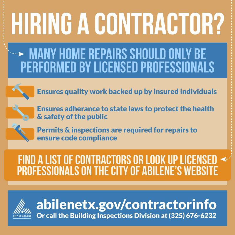 Be sure to check out abilenetx.gov/contractorinfo before hiring a contractor